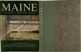 Maine and Its Role in American Art, 1740-1963. Under the Auspices of Colby College, Waterville,...