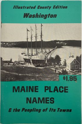 Illustrated County Edition, Maine Place Names & the Peopling of Its Towns, Washington; Cover...