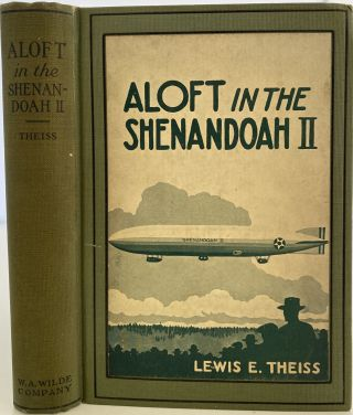 Aloft in the Shenandoah II, How Lew Heinsling Earned the Right to Fly in Uncle Sam's Newest...