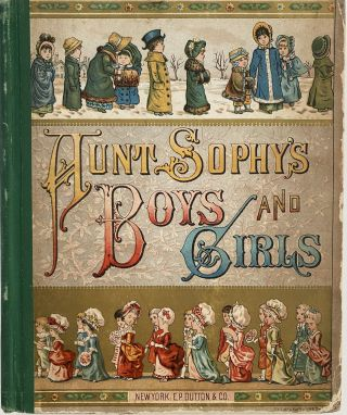 Aunt Sophy's Boys and Girls. Mrs. D. P. SANFORD