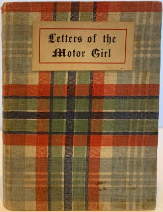 Letters of the Motor Girl. Ethellyn GARDNER
