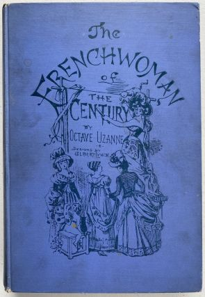 The Frenchwoman of the Century. Fashions--Manners--Usages.