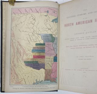 The Manners, Customs, and Condition of the North American Indians