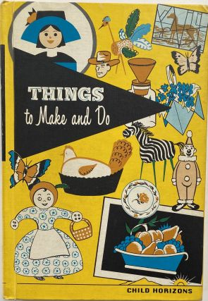 Things to Make and Do. Esther M. BOLAND