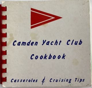 Camden Yacht Club Cookbook, Casseroles & Cruising Tips. JR. Mrs. Frank G. AKERS