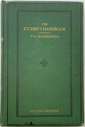 The Etcher's Handbook, Giving and Account of the Old Processes and Processes Recently Discovered....