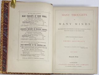 Many Thoughts of Many Minds. Selections from the Writings of the Most Celebrated Authors from the Earliest to the Present Time, First Series, Thirty-fifth Edition