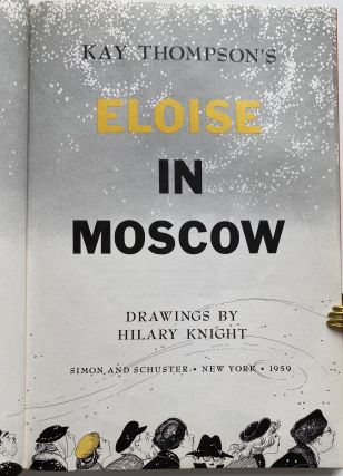 Kay Thompson's Eloise in Moscow, Drawings by Hilary Knight