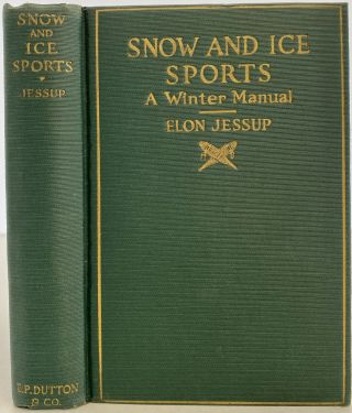 Snow and Ice Sports, A Winter Manual. Elon JESSUP