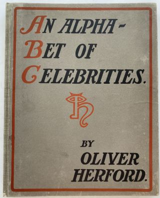 An Alphabet of Celebrities. Oliver HERFORD