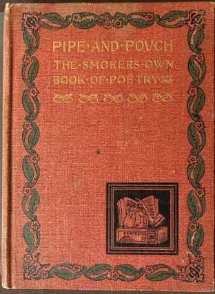 Pipe and Pouch the Smoker's Own Book of Poetry. Joseph KNIGHT