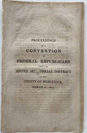 Proceedings of a Convention of Federal Republicans from the South Senatorial District in the...