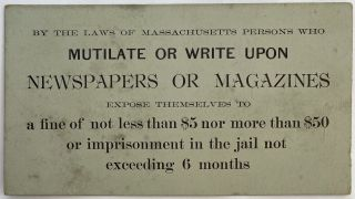 By the Laws of Massachusetts Persons Who Mutilate or Write Upon Newspapers or Magazines Expose...