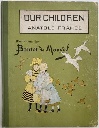 Our Children, Scenes from the Country and the Town. Anatole FRANCE