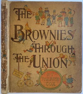 The Brownies Through the Union. Palmer COX