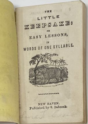 The Little Keepsake: or Easy Lessons, in Words of One Syllable