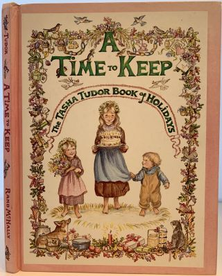 A Time to Keep, The Tasha Tudor Book of Holidays. Tasha TUDOR