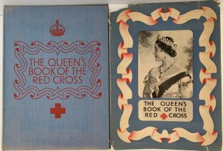 The Queen's Book of the Red Cross, With a Message from Her Majesty the Queen, and Contributions...