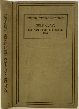 United States Coast Pilot, Gulf Coast, Key West to the Rio Grande, Second (1936) Edition, Serial...