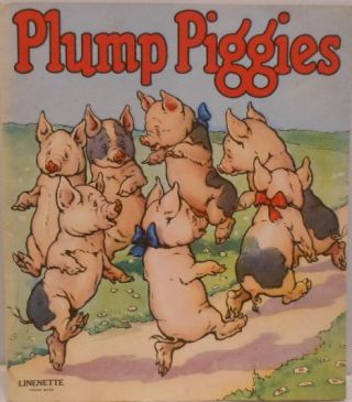 Plump Piggies, Linenette, No. 494. ANONYMOUS