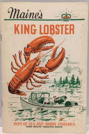 Maine's King Lobster. Dept. of Sea, Shore Fisheries, Commissioner Roland W. GREEN