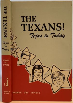 The Texans! Tejas to Today. Charles BEAMER, Joe B. FRANTZ, Bertha Mae COX