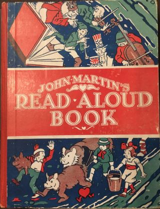 John Martin's Read Aloud Book, Being tales to be read to little tots by permission of Mother...