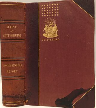Maine at Gettysburg. Report of Maine Commissioners prepared by The Executive Committee. Charles...