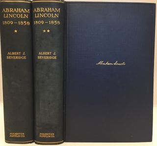 Abraham Lincoln, 1809-1858, Volumes I and II. Albert J. BEVERIDGE