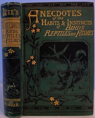 Anecdotes of the Habits and Instincts of Birds, Reptiles, and Fishes. Mrs. R. LEE