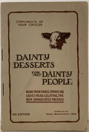 Dainty Desserts for Dainty People, Made from Knox's Sparkling Calves Head Gelatine, the New...
