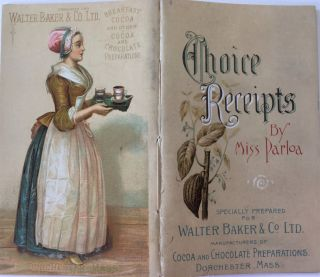 Choice Receipts, Specially Prepared for Walter Baker & Co. Ltd, Manufacturers of Cocoa and...