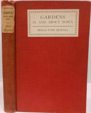 Gardens In and About Town. Minga Pope DURYEA