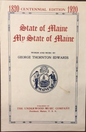 State of Maine, My State of Maine, Quartet for Mixed Voices. George Thornton EDWARDS