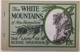 The White Mountains of New Hampshire, The Land of Scenic Splendor