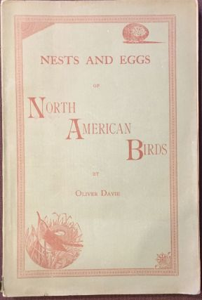 Egg Check List and Key to the Nests and Eggs of North American Birds, Second Edition Revised and...