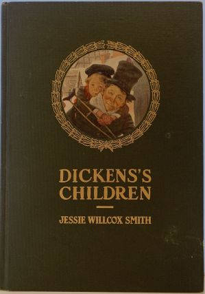 Dickens's Children. Ten Drawings by Jessie Willcox Smith. Jessie Willcox SMITH