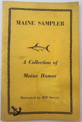 Maine Sampler, A Collection of Maine Humor. Bill SAWYER