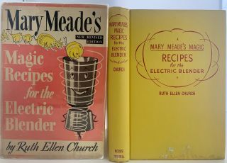Mary Meade's Magic Recipes for the Electric Blender. Ruth Ellen CHURCH