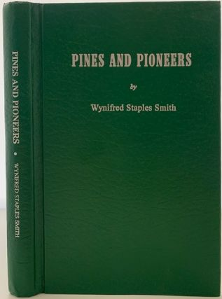 Pines and Pioneers. Wynifred Staples SMITH