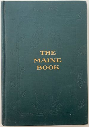 The Maine Book. Henry E. DUNNACK, Librarian of the Maine State Library