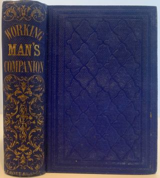 The Working-Man's Companion: Containing the Results of Machinery, Cottage Evenings, and The...