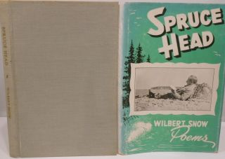Spruce Head, Selections from the poetry of Wilbert Snow. Wilbert SNOW.