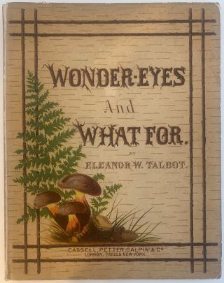 Wonder-Eyes and What For. Eleanor W. TALBOT