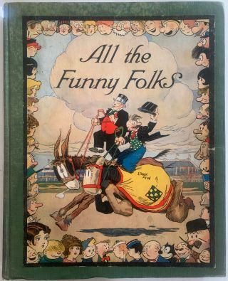"All the Funny Folks, The Wonder Tale of How the Comic-Strip Characters Live and Love ""Behind the..."