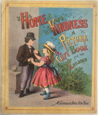 Home Kindness, A Picture Gift Book for the Children. ANONYMOUS