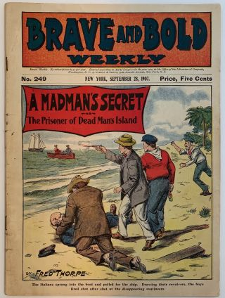 Brave and Bold Weekly, September 28, 1907, No. 249; A Madman's Secret; or, The Prisoner of Dead...