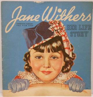 Jane WIthers, Twentieth Century-Fox Star, Her Life Story. Eleanor PACKER