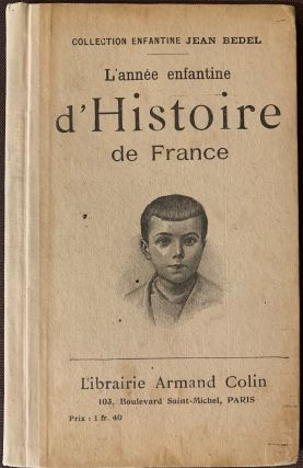L'annee enfantine d'Histoire de France; The Child's Year of History of France. Jean BEDEL