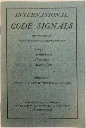 International Code Signals for the Use of American Merchant Marine Officers: Flags, Semaphores,...